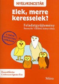 Elek, merre keresselek? - Feladatgyűjtemény Bosnyák Viktória könyvéhez (Könyv)