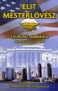 Scott McEwen, Thomas Koloniar: Elit mesterlövész - Célpont: Amerika - A Black Seal-csoport -  (Könyv)