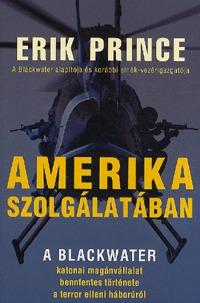 Eric Prince: Amerika szolgálatában -  (Könyv)