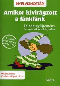 Amikor kivirágzott a fánkfánk - Feladatgyűjtemény Bosnyák Viktória könyvéhez (Könyv)