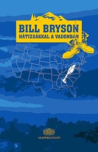 Bill Bryson: Hátizsákkal a vadonban -  (Könyv)