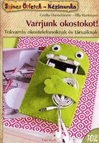 Cecilia Hanselmann, Ella Hartmann: Varrjunk okostokot! - Tokvarrás okostelefonoknak és társaiknak -  (Könyv)