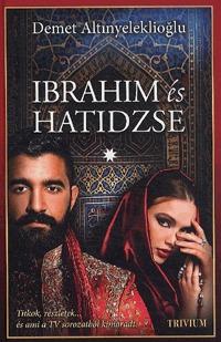 Demet Altinyeleklioglu: Ibrahim és Hatidzse I. rész - Szulejmán sorozat IV. kötet -  (Könyv)