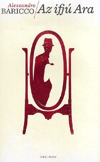 Alessandro Baricco: Az ifjú Ara -  (Könyv)