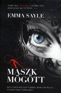 Emma Sayle: A maszk mögött -  (Könyv)