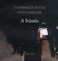 Esterházy Péter, Szüts Miklós: A bűnös -  (Könyv)