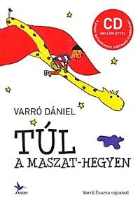 Varró Dániel: Túl a Maszat-hegyen - CD melléklettel -  (Könyv)