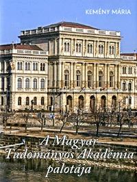 Kemény Mária: A Magyar Tudományos Akadémia palotája -  (Könyv)