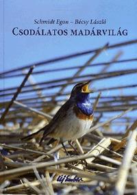 Schmidt Egon: Csodálatos madárvilág -  (Könyv)