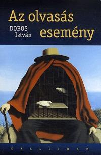 Dobos István: Az olvasás esemény -  (Könyv)
