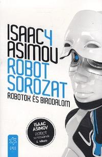 Isaac Asimov: Robotok és birodalom - Robot sorozat 4. -  (Könyv)