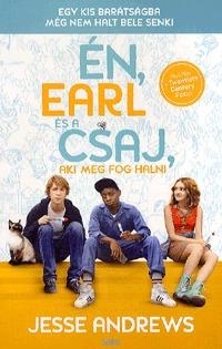 Jesse Andrews: Én, Earl és a csaj, aki meg fog halni -  (Könyv)