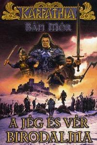 Bán Mór: A jég és vér birodalma -  (Könyv)