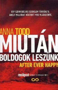 Anna Todd: Miután boldogok leszünk - After Ever Happy -  (Könyv)