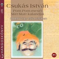 Csukás István: Pom Pom meséi - Mirr-Murr kalandjai - MP3 -  (Könyv)
