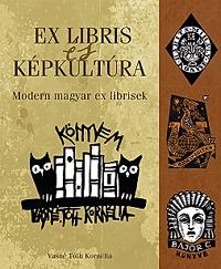 Vasné Tóth Kornélia: Ex libris és képkultúra - Modern magyar ex librisek -  (Könyv)