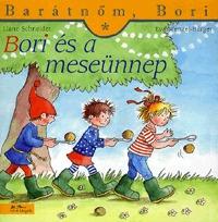 Liane Schneider: Bori és a meseünnep - Barátnőm, Bori 36. -  (Könyv)