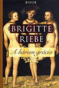 Brigitte Riebe: A három grácia -  (Könyv)