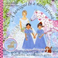 Sarah KilBride, Sophie Tilley: Konfetti, az esküvői póni -  (Könyv)