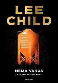 Lee Child: Néma város -  (Könyv)