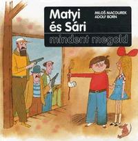 Adolf Born, Milos Macourek: Matyi és Sári mindent megold -  (Könyv)