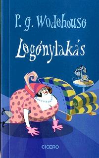 P. G. Wodehouse: Legénylakás -  (Könyv)