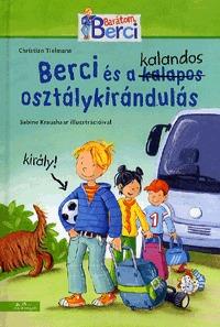 Christian Tielmann: Berci és a kalandos osztálykirándulás - Berci regények 2. -  (Könyv)