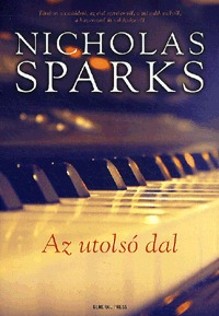 Nicholas Sparks: Az utolsó dal -  (Könyv)