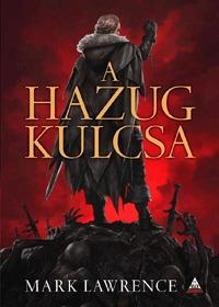 Mark Lawrence: A Hazug kulcsa - A vörös királynő háborúja trilógia 2. -  (Könyv)