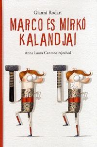 Gianni Rodari: Marco és Mirkó kalandjai -  (Könyv)