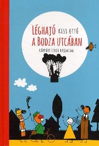 Kiss Ottó: Léghajó a Bodza utcában -  (Könyv)