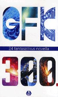 GFK 300 - A Galaktika Fantasztikus Könyvek háromszázadik kötete - 24 fantasztikus novella -  (Könyv)