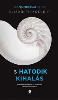 Elizabeth Kolbert: A hatodik kihalás - Rendhagyó földtörténet -  (Könyv)