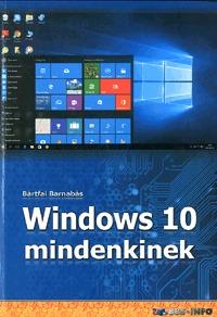 Bártfai Barnabás: Windows 10 mindenkinek -  (Könyv)