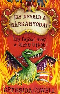 Cressida Cowell: Így neveld a sárkányodat 5. - Így fejtsd meg a tűzkő titkát -  (Könyv)