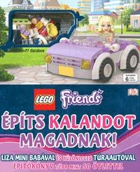 LEGO Friends - építs kalandot magadnak - Liza mini babával és különleges túraautóval -  (Könyv)