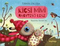 Tamás Zsuzsa: Kicsi Mimi nagytesó lesz -  (Könyv)