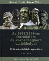Ráday Mihály, Katona Tamás: Az 1848/1849-es forradalom és szabadságharc emlékhelyei II. - A száműzöttek nyomában -  (Könyv)