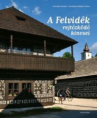 Fucskár József Attila, Fucskár Ágnes: A Felvidék rejtőzködő kincsei -  (Könyv)