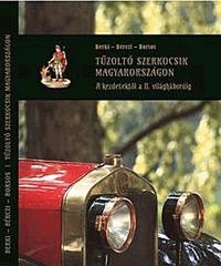 Tűzoltó szerkocsik Magyarországon - A kezdetekől a II. világháborúig -  (Könyv)