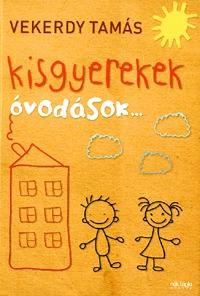 Vekerdy Tamás: Kisgyerekek - óvodások -  (Könyv)