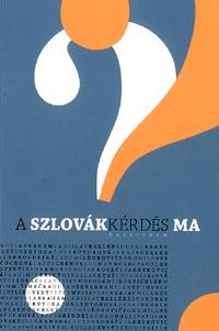 Rudolf Chmel: A szlovákkérdés ma -  (Könyv)
