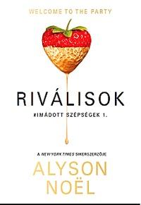 Alyson Noel: Riválisok - Imádott szépségek 1. -  (Könyv)