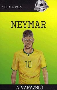 Michael Part: Neymar - A varázsló -  (Könyv)