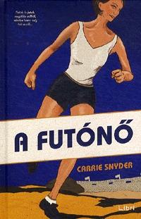 Carrie Snyder, : A futónő -  (Könyv)