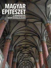 Buzás Gergely, Tóth Endre: Magyar építészet 1. - A rómaiaktól Buda elfoglalásáig -  (Könyv)