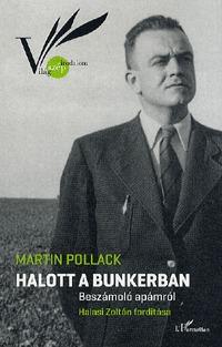 Martin Pollack: Halott a bunkerban - Beszámoló apámról -  (Könyv)