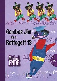 Michael Ende: Gombos Jim és a Rettegett 13 -  (Könyv)