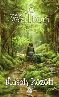 Jo Walton: Mások között -  (Könyv)