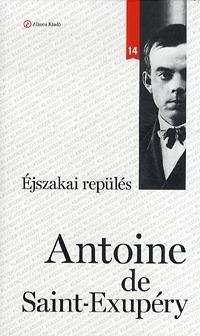Antoine de Saint-Exupéry: Éjszakai repülés - Klassziksorozat 14. -  (Könyv)